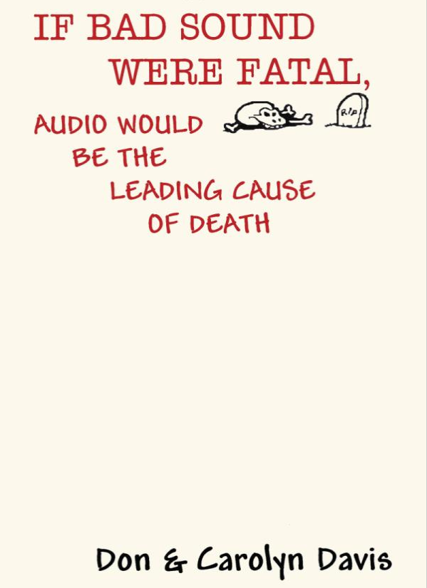 If Bad Sound Were Fatal - Audio Would Be The Leading Cause Of Death